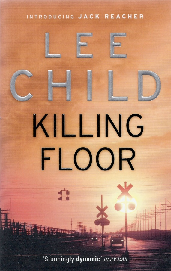 Killing floor- Lee Child