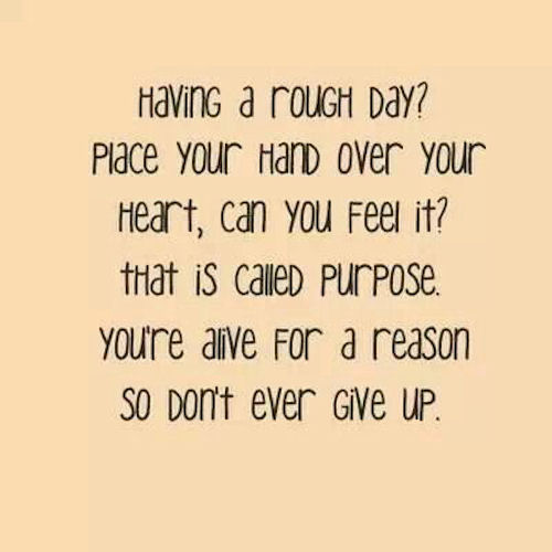 having-rough-day-suicide-inspirational-quotes-prevention-place-hand-over-heart-called-feel-purpose