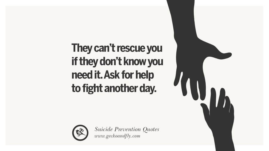 Ask for help. (Suicide)