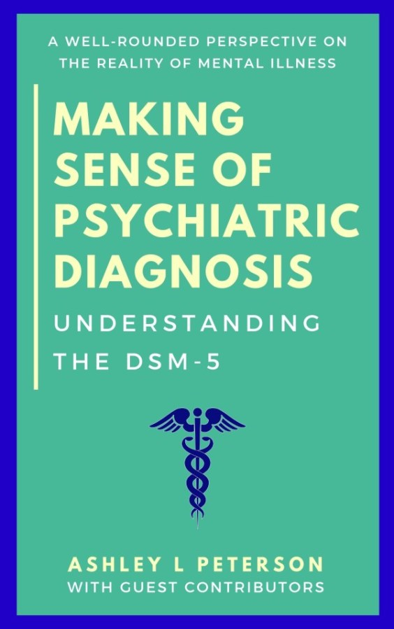 MAKING SENSE OF PSYCHIATRIC DIAGNOSIS – Ashley L Peterson