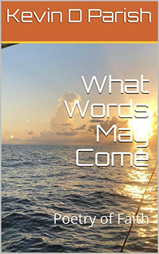What Words May Come by Kevin Perish – Book Promotion
