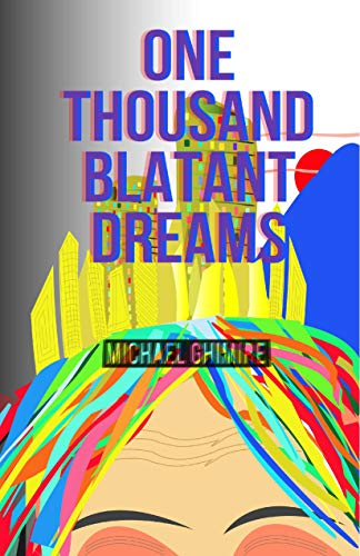 One Thousand Blatant Dreams by Micheal Ghimere – BookPromotion